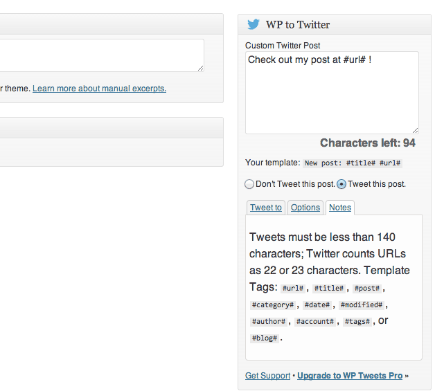 The WP to Twitter metabox in your post editor