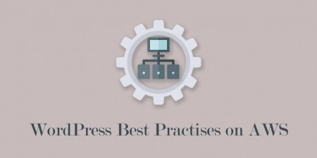 WordPress Best Practises on AWS