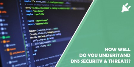 Top Five DNS Threats To Be Ready For