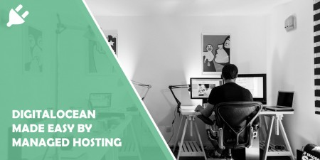 Digital Ocean Made Easy With Managed Hosting