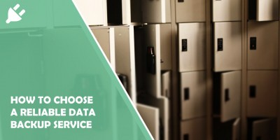 How To Choose A Reliable Data Backup Service To Handle Your Information