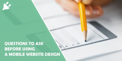 5 Questions to Ask Before Using a Mobile Website Design