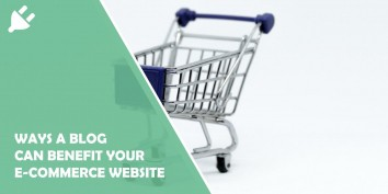 6 Ways a Blog Can Benefit Your E-commerce Website