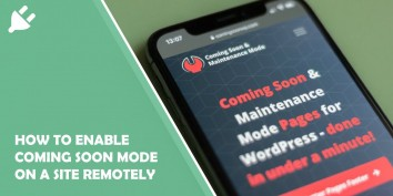 How to Enable Coming Soon Mode on a Wordpress Site Remotely