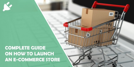The Complete Guide on How to Launch an E-commerce Store