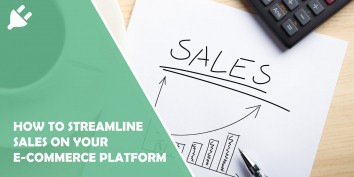 How to Streamline Sales on Your E-Commerce Platform