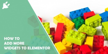 How to Add More Widgets to Elementor and Thus Give Your Website-Building Process More Variety