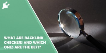 Website Tools: What Are Backlink Checkers and Which Ones Are the Best?
