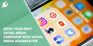 How to Rock Your Next Social Media Campaign With a Social Media Aggregator