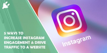 5 Ways to Increase Instagram Engagement & Drive Traffic to Your Website