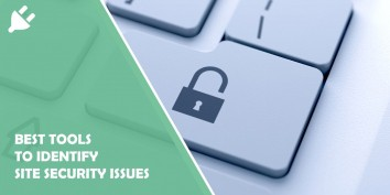 Best Tools to Identify Site Security Issues