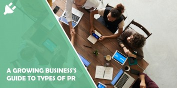 A growing business's guide to types of PR