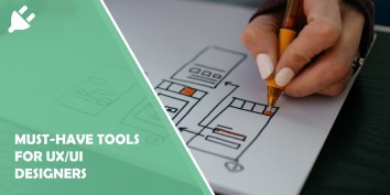 Must-have Tools for UX/UI Designers