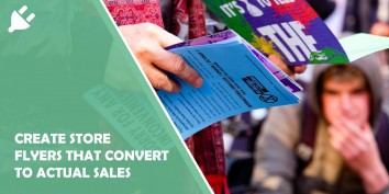 How to Create Store Flyers That Convert to Actual Sales