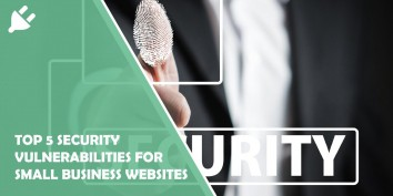 Top 5 Security Vulnerabilities for Small Business Websites