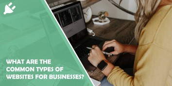 What Are the Common Types of Websites for Businesses?