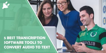 5 Best Transcription Software Tools to Convert Audio to Text